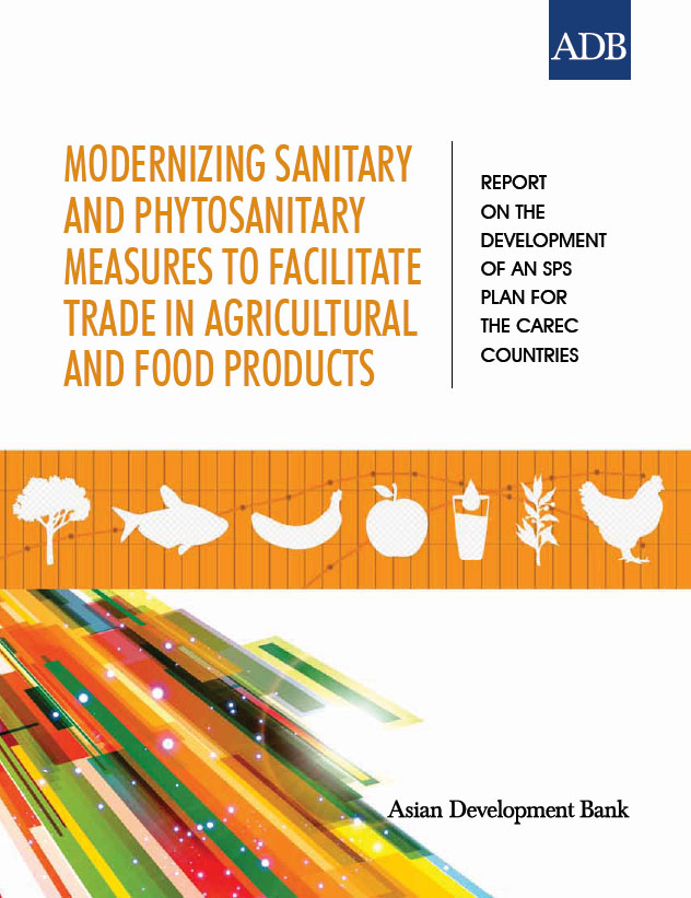 Modernizing sanitary and phytosanitary measures to facilitate trade in agricultural and food products www.adb.org/publications/modernizing-sps-measures-facilitate-trade-agricultural-and-food-products